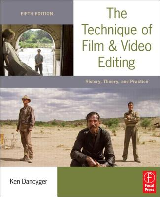 The Technique of Film and Video Editing By Dancyger, Ken