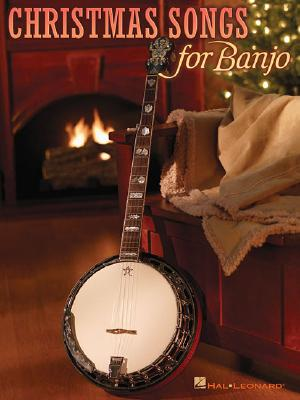 Christmas Songs for Banjo By Hal Leonard Publishing Corporation (CRT)/ Schustedt, Jim (CON)