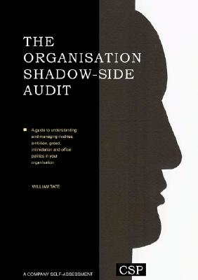 The Organisation Shadow Side Audit By Tate, W.
